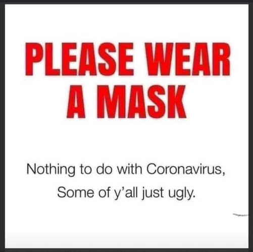 please wear mask nothing with coronavirus some of you just ugly