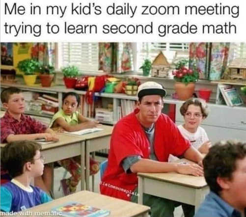 adam sandler me in my kids daily zoom meeting trying to learn second grade math