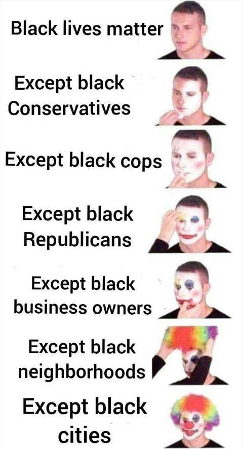 blm except black conservatives cops republicans biz owners clown