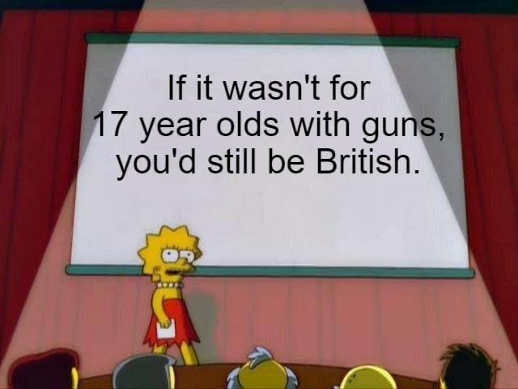 if it wasnt for 17 years with guns youd still be british lisa simpson