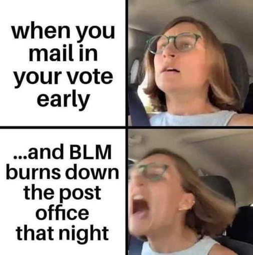 liberal screaming when mail in vote early blm burns down post office