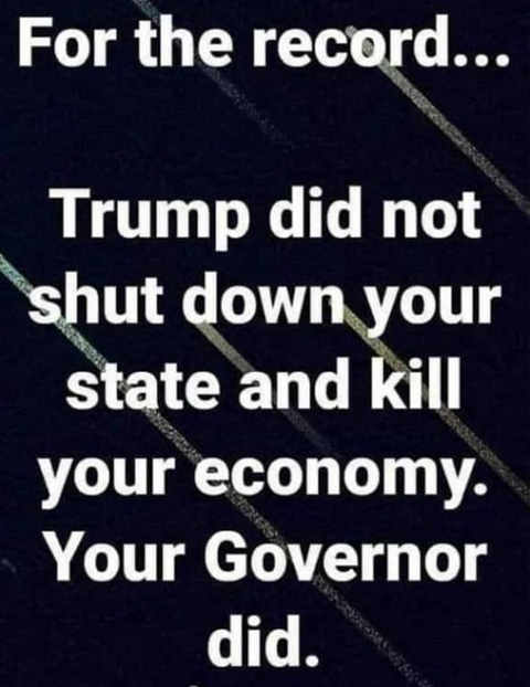 message for record trump didnt shut down state kill economy your governor did