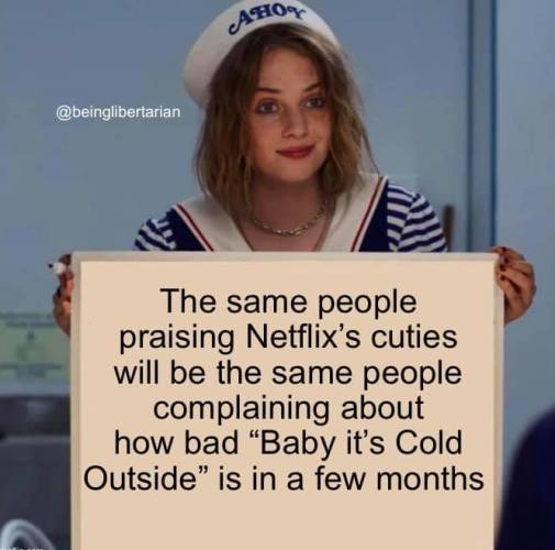 message same people praising netflix cuties complained about baby its cold outside