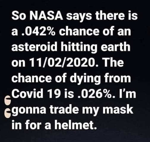 nasa says .042 chance asteriod hitting eart covid 19 .026 percent trade mask for helmet