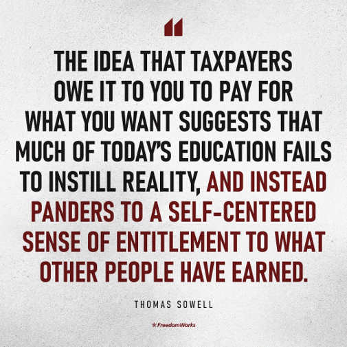 quote thomas sowell idea taxpayers owe pay what you want education self centered entitlement