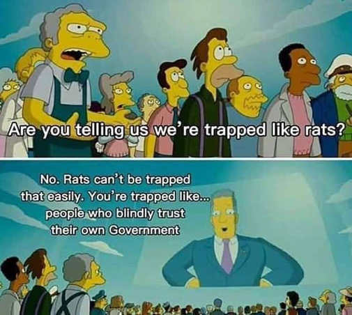 telling us trapped like rats no like people blindly trust government