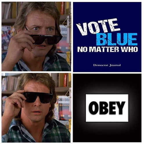 they live glasses vote blue no matter what obey