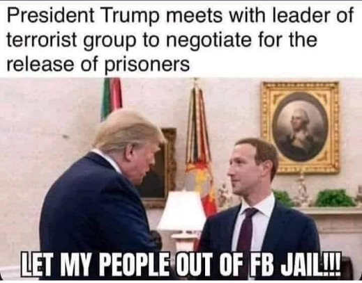 trump meets with zuckerberg leader of terrorist group let my people out of facebook jail