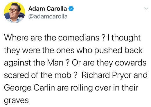 tweet adam carolla comedians scared of the mob pryor carlin rolling over in graves
