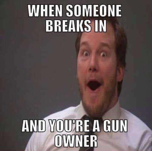 when someone breaks in gun owner