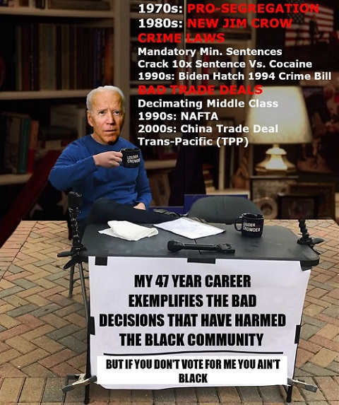 joe biden career jim crow bad trade deals crime bill if you dont vote for me you aint black