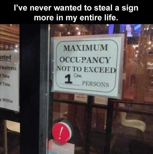 never wanted to steal sign more maximum occupancy 1 person