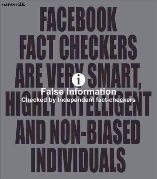 facebook fact checkers very smart highly intelligent non biased false information