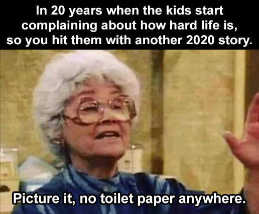 golden girls in 20 years kids complaining tp shortage of 2020 story