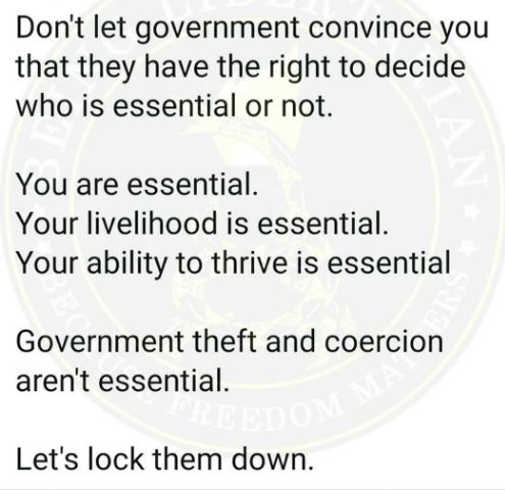 message dont let government convince you who is essential or not lock them down