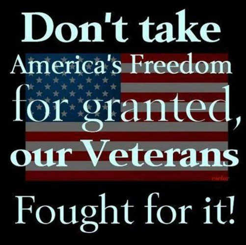 message dont take americas freedoms for granted out veterans fought for it