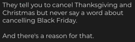 message tell you cancel thanksgiving christmas but not black friday