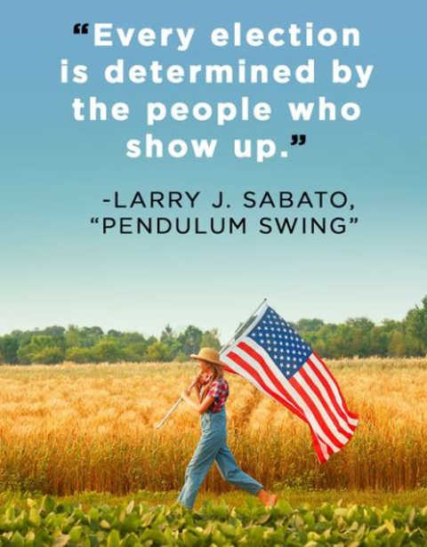 quote every election determined by people show up larry sabato