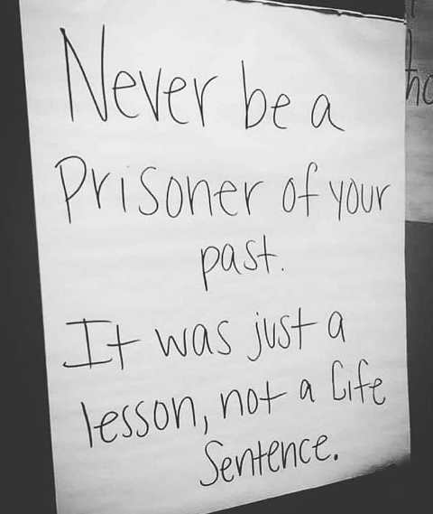 quote nver be prisoner of your past it was lesson not life sentence