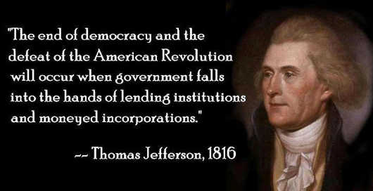 quote thomas jefferson end of democracy when government falls into hands of banks moneyed incorporations