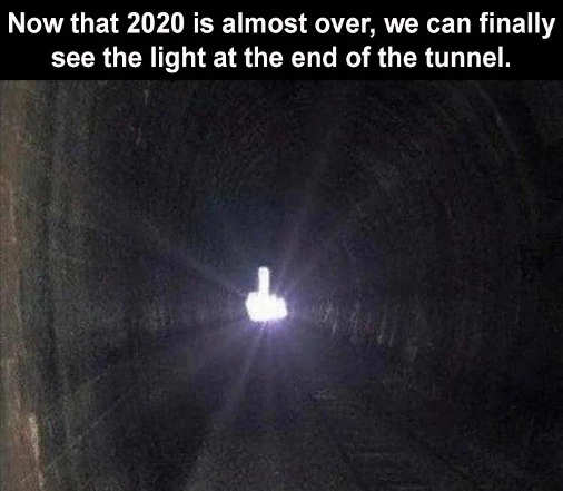 2020 light at end of tunnel flipping bird