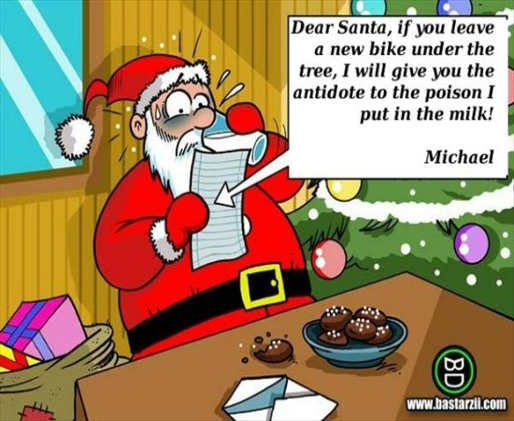 dear santa if you leave new bike under tree leave antidote to poison in milk