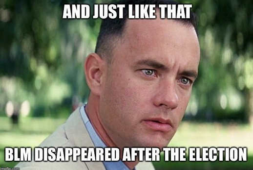 forrest gump just like that blm disappeared after the election