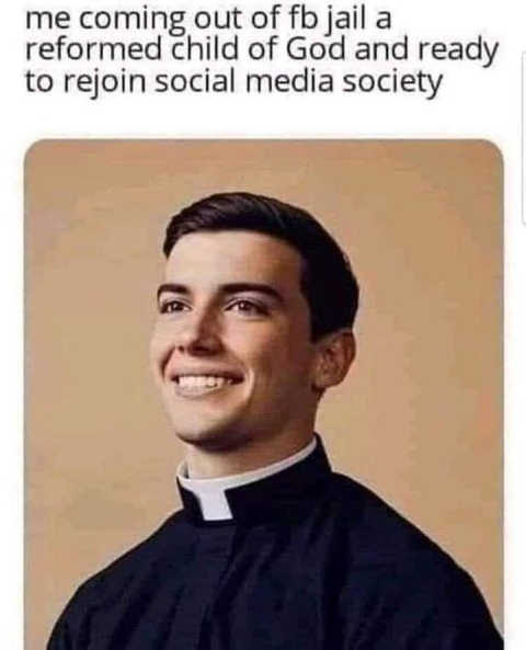 me coming out of facebook jail reformed child go rejoin social media society priest