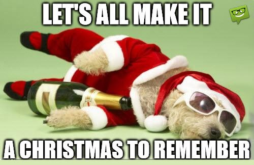 message dog drunk lets all make it christmas to remember