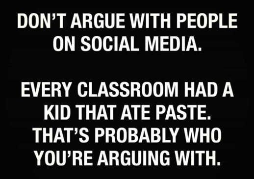 message dont argue social media every classroom kid ate paste