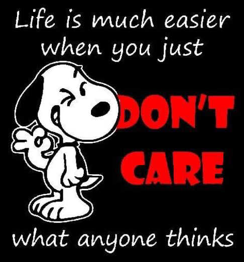 message life is much better when you dont care