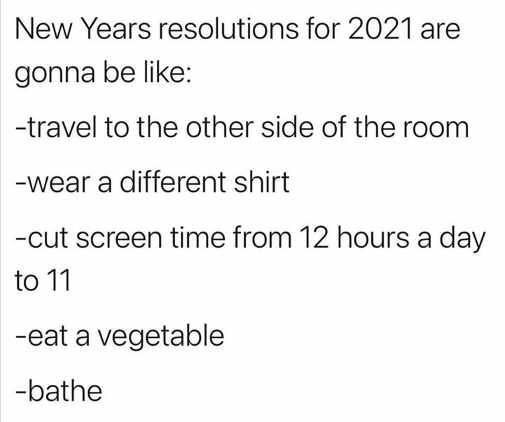 new years resolutions 2021 travel other room different shirt bathe