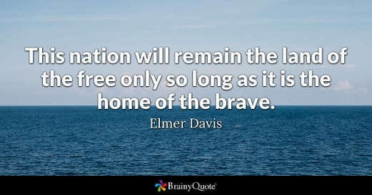 quote this nation remain land of free on if home of the brave elmer davis