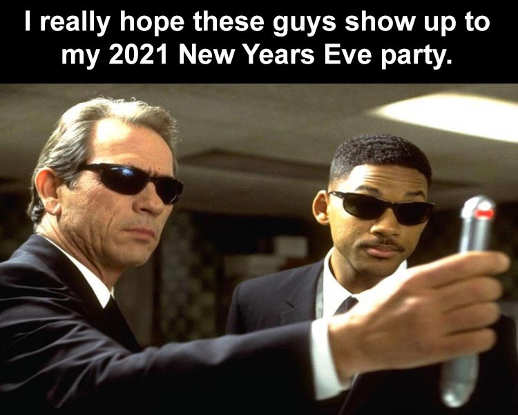 really hope men in black guys show up 2021 new years eve party nebulizer