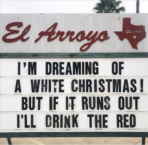 sign dreaming of white christmas if runs out drink the red