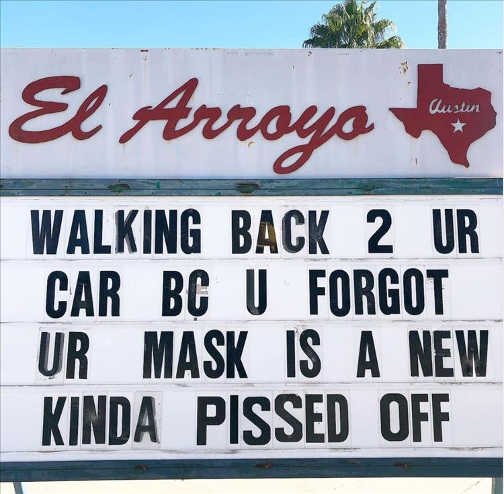 sign walking back 2 car forgot mask new kind of pissed off