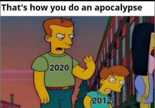 thats how you do an apocalypse 2020 pushing 2012