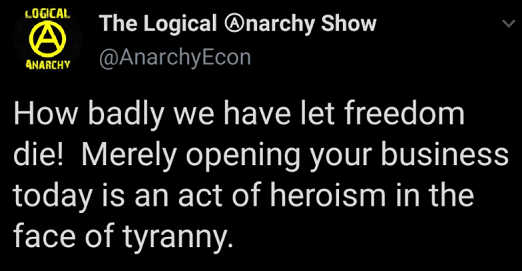 tweet logical anarchy how badly let freedom die opening business act of heroism in face of tyranny