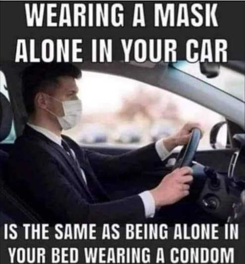 driving alone with facemask like wearing condom alone in bed at home
