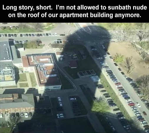 long story short not allowed sunbath nude apartment building shadow