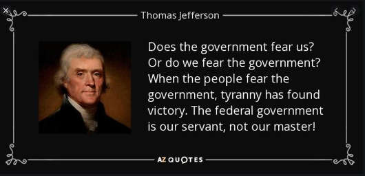 quote government fear us or we fear government tyranny thomas jefferson