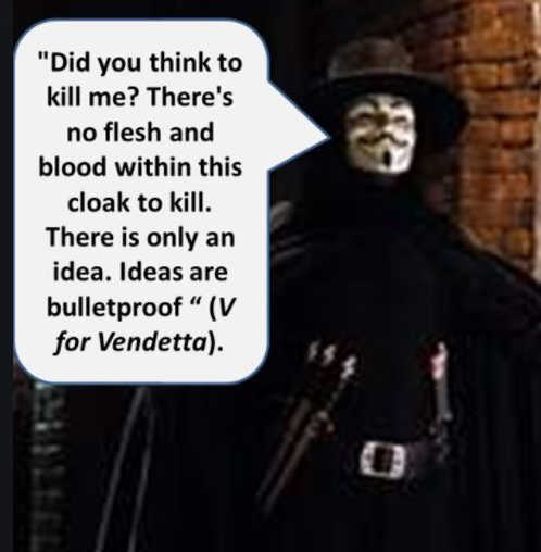 quote v vendetta no flesh and blood within cloak to kill ideas are bulletproof