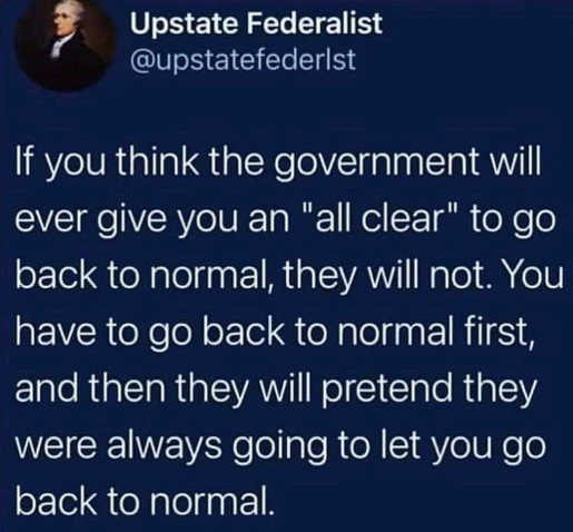 tweet upstate federalist if you think government will give all clear normal