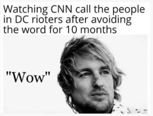 watching cnn call dc rioters after 10 months avoiding word owen wilson wow