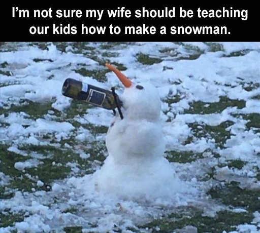 wine snowman not sure wife teaching kids