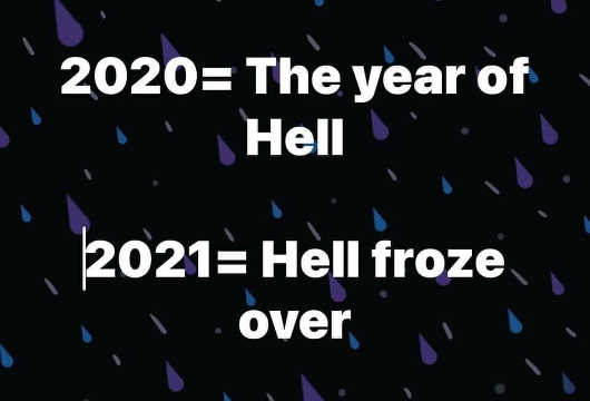 2020 year of hell 2021 hell froze over