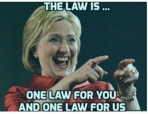 hillary democrats law is one for you different for us