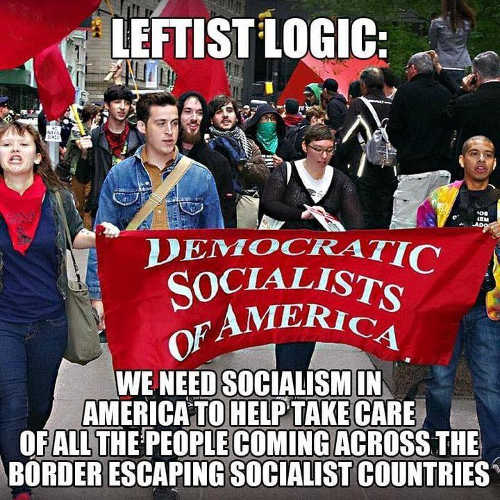 leftist logic democratic socialistist need to take care of those escaping