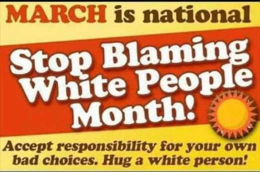 march national stop blaming white people month accept responsibility