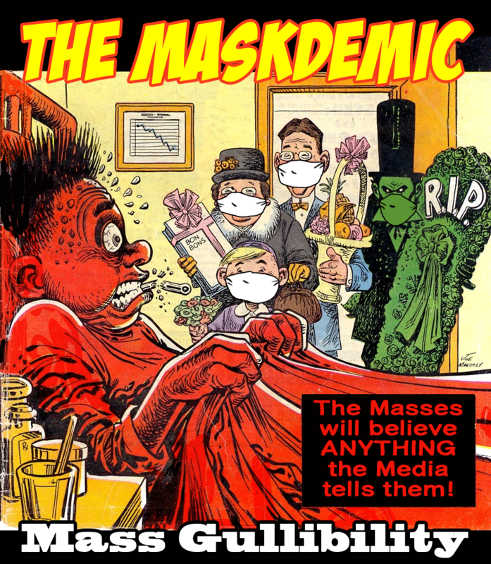maskdemic masses will believe anything media tells them gullibility